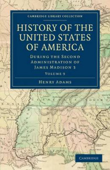 History of the United States of America (1801-1817): Volume 9 av Henry Adams (Heftet)