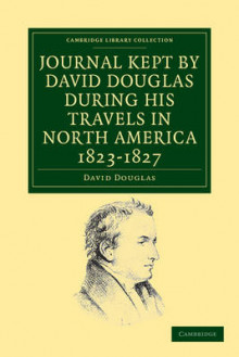 Journal Kept by David Douglas During His Travels in North America 1823-1827 av David Douglas (Heftet)