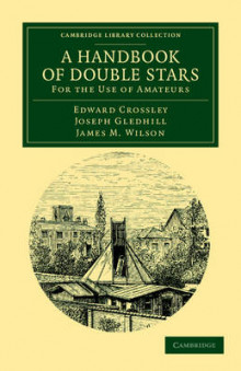 A Handbook of Double Stars av Edward Crossley, Joseph Gledhill og James M. Wilson (Heftet)