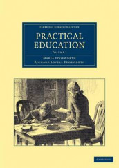 Practical Education 2 Volume Set Practical Education: Volume 1 av Maria Edgeworth og Richard Lovell Edgeworth (Heftet)