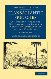 Transatlantic Sketches 2 Volume Set av James Edward Alexander (Blandet mediaprodukt)