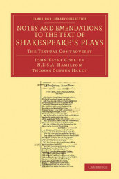Notes and Emendations to the Text of Shakespeare's Plays av John Payne Collier, Nicholas Esterhazy Stephen Armytage Hamilton og Thomas Duffus Hardy (Heftet)