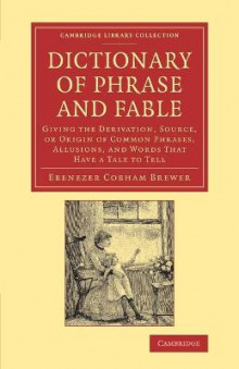 Dictionary of Phrase and Fable av Ebenezer Cobham Brewer (Heftet)