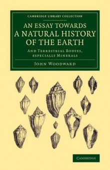 An Essay towards a Natural History of the Earth av John Woodward (Heftet)