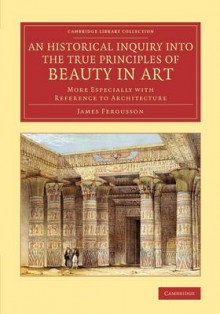 An Historical Inquiry into the True Principles of Beauty in Art av James Fergusson (Heftet)