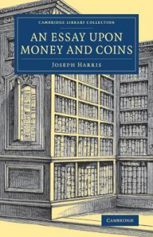 An Essay upon Money and Coins av Joseph Harris (Heftet)