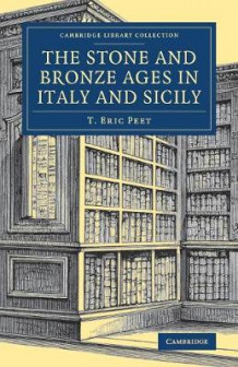 The Stone and Bronze Ages in Italy and Sicily av T. Eric Peet (Heftet)