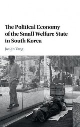 Omslag - The Political Economy of the Small Welfare State in South Korea