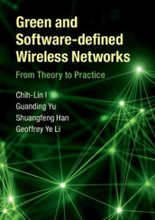 Green and Software-defined Wireless Networks av Shuangfeng Han, Chih-Lin I, Geoffrey Ye Li og Guanding Yu (Innbundet)