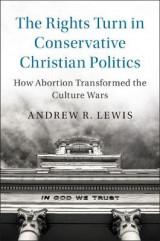 Omslag - The Rights Turn in Conservative Christian Politics