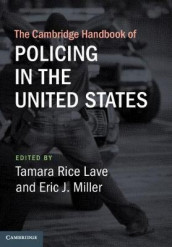 The Cambridge Handbook of Policing in the United States (Innbundet)