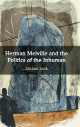 Omslag - Herman Melville and the Politics of the Inhuman