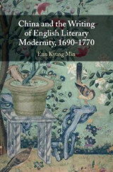 Omslag - China and the Writing of English Literary Modernity, 1690-1770