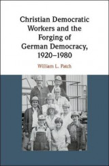 Omslag - Christian Democratic Workers and the Forging of German Democracy, 1920-1980