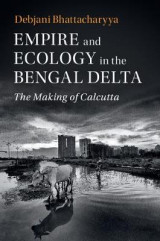 Omslag - Empire and Ecology in the Bengal Delta
