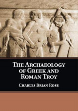 Omslag - The Archaeology of Greek and Roman Troy