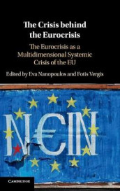The Crisis behind the Eurocrisis (Innbundet)