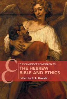 The Cambridge Companion to the Hebrew Bible and Ethics (Innbundet)
