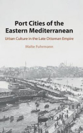 Port Cities of the Eastern Mediterranean av Malte Fuhrmann (Innbundet)