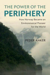 The Power of the Periphery av Peder Anker (Innbundet)