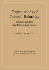 Formulations of General Relativity av Kirill Krasnov (Innbundet)