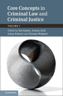 Core Concepts in Criminal Law and Criminal Justice: Volume 1, Anglo-German Dialogues (Innbundet)