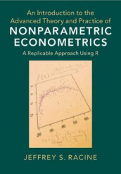 An Introduction to the Advanced Theory and Practice of Nonparametric Econometrics av Jeffrey S. Racine (Innbundet)