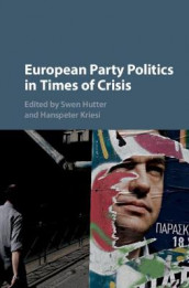 European Party Politics in Times of Crisis (Innbundet)