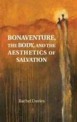 Omslag - Bonaventure, the Body, and the Aesthetics of Salvation
