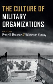 The Culture of Military Organizations (Innbundet)