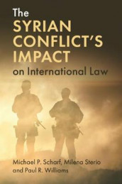 The Syrian Conflict's Impact on International Law av Michael P. Scharf, Milena Sterio og Paul R. Williams (Innbundet)