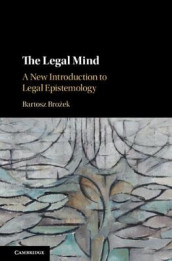 The Legal Mind av Bartosz Broz ek (Innbundet)