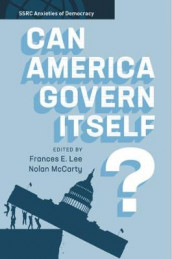 SSRC Anxieties of Democracy: Can America Govern Itself? (Innbundet)