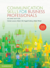 Communication Skills for Business Professionals av Philip Cenere, Angela Feekery, Robert Gill, Celeste Lawson, Michael Lewis og Mieke Witsel (Blandet mediaprodukt)