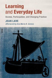Learning and Everyday Life av Jean Lave (Heftet)