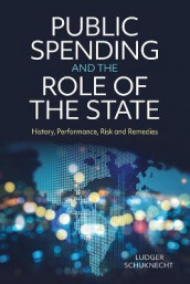 Public Spending and the Role of the State av Ludger Schuknecht (Heftet)