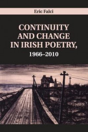 Continuity and Change in Irish Poetry, 1966-2010 av Eric Falci (Heftet)