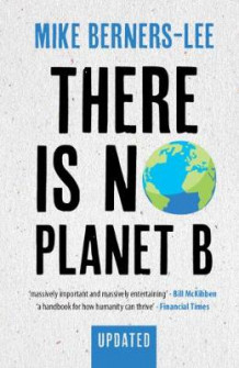There Is No Planet B av Mike Berners-Lee (Heftet)