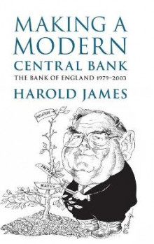 Making a Modern Central Bank av Harold James (Innbundet)