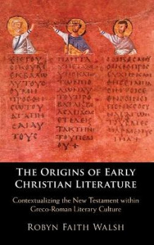 The Origins of Early Christian Literature av Robyn Faith Walsh (Innbundet)