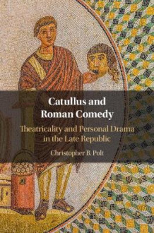 Catullus and Roman Comedy av Christopher B. Polt (Innbundet)