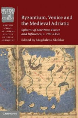 Omslag - Byzantium, Venice and the Medieval Adriatic