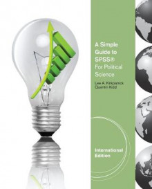 A Simple Guide to SPSS for Political Science av Lee A. Kirkpatrick og Quentin Kidd (Heftet)
