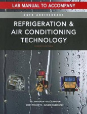 Refrigeration and Air Conditioning Technology Lab Manual av Pastor Bill Johnson, Eugene Silberstein, John Tomczyk og Bill Whitman (Heftet)
