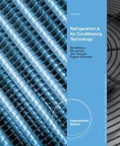 Refrigeration and Air Conditioning Technology, International Edition av Eugene Silberstein, John Tomczyk og Bill Whitman (Heftet)