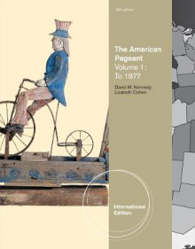 The American Pageant: Volume 1 av David M. Kennedy og Lizabeth Cohen (Heftet)