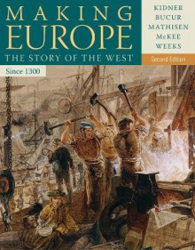 Making Europe: Since 1300 av Professor Frank L. Kidner, Ralph Mathisen, Sally McKee, Theodore R. Weeks og Maria Bucur-Deckard (Heftet)