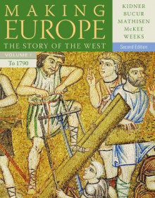 Making Europe: To 1790 Volume I av Professor Frank L. Kidner, Ralph Mathisen, Sally McKee, Theodore R. Weeks og Maria Bucur-Deckard (Heftet)