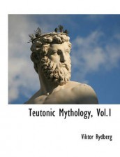 Teutonic Mythology, Vol.1 av Viktor Rydberg (Heftet)