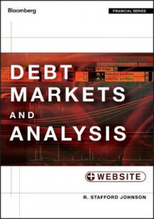 Debt Markets and Analysis av R. Stafford Johnson (Innbundet)